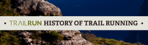 Trail Run Mag's History of Trail and Mountain Running